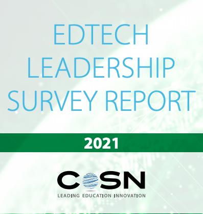 CoSN 2021 EdTech Leadership Survey Report
