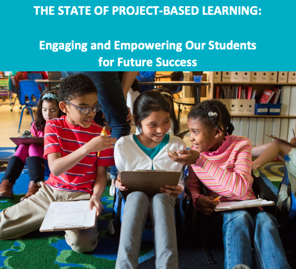 The State of Project-Based Learning: Engaging and Empowering Our Students for Future Success